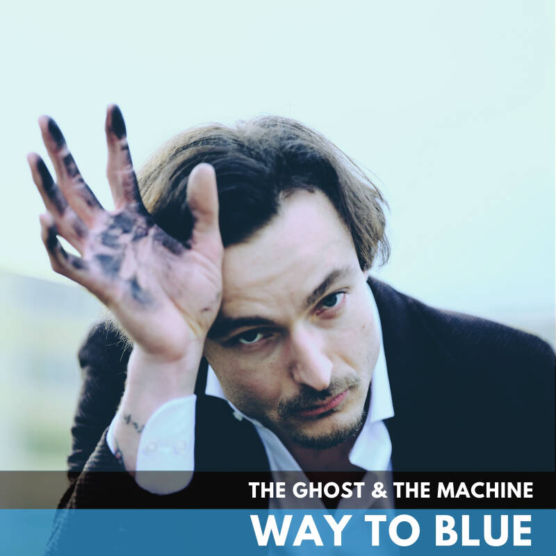 Cover The Ghost & The Machine - Way to blue
